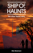 Ship of Haunts: the other Titanic story (image of novel's cover)