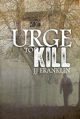 Urge to Kill (psychological thriller by JJ Franklin)