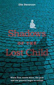 Shadows of the Lost Child (by Ellie Stevenson) Available soon.
