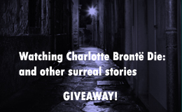 Watching Charlotte Bronte Die: and other surreal stories by Ellie Stevenson (part of cover)